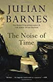 The Noise of Time: A Novel (Vintage International)