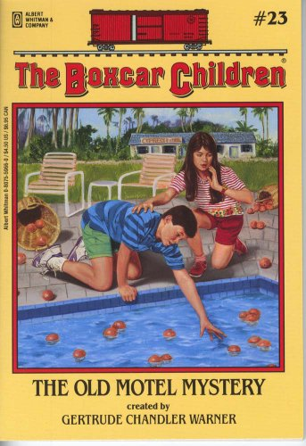The Old Motel Mystery - Book #23 of the Boxcar Children