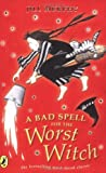 A Bad Spell for the Worst Witch by Jill Murphy (28-Jul-1983) Paperback