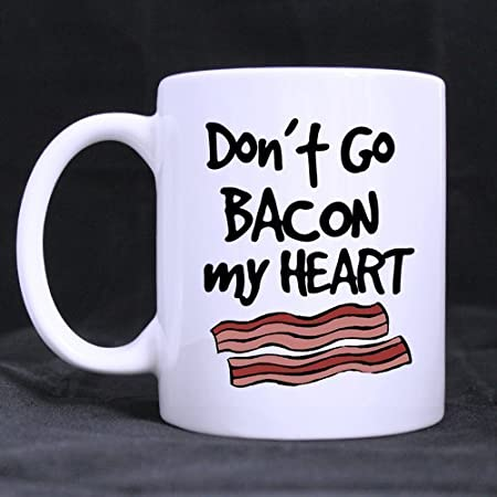 Encantador Funny Quotes Don T Go Bacon My Heart I Couldn