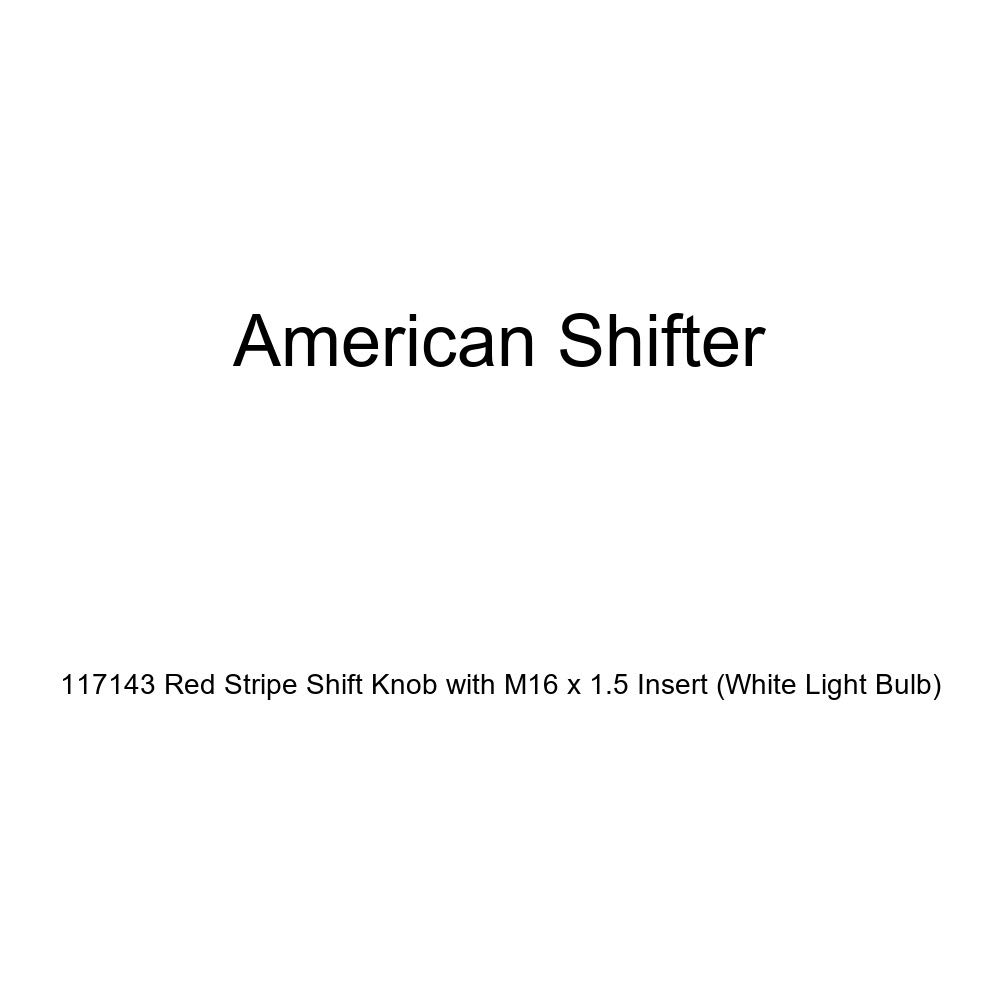 American Shifter 117143 Red Stripe Shift Knob with M16 x 1.5 Insert White Light Bulb