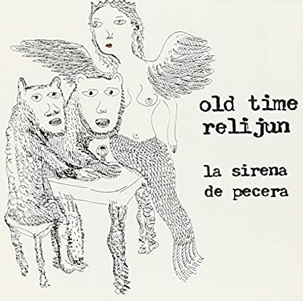 OLD TIME RELIJUN - Sirena De Pecera by K. Records (2000-04-04) - Amazon.com Music
