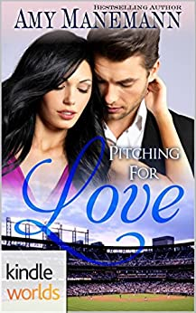 The Remingtons: Pitching for Love (Kindle Worlds Novella) by [Manemann, Amy]