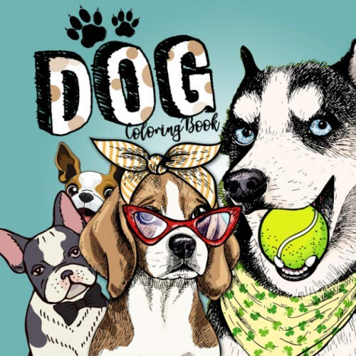 Dog Coloring Book: Coloring Book for Adults and Teenager | Doodle Dogs | stress relieving, relaxation | various breeds and styles | Gift Idea for