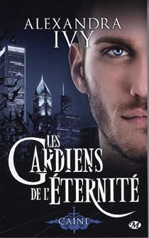 Les Gardiens de l'Eternité, tome 9 : Caine par Ivy