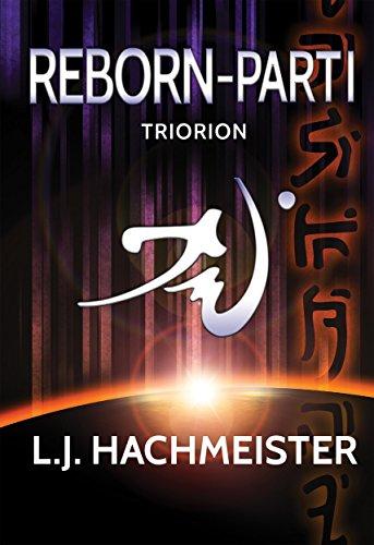 Triorion: Reborn (Part I) (Triorion: The Series Book 3)