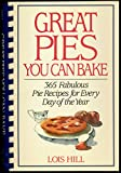 img - for Great Pies You Can Bake 365 Fabulous Pie Recipes for Every Day of the Year - SIGNED book / textbook / text book