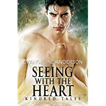Seeing with the Heart: A Kindred Tales Novel: (Alien Warrior BBW Science Fiction Blind Heroine Romance) (Brides of the Kindred)