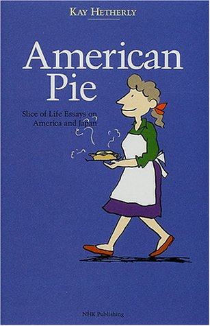 American Pie―Slice of Life Essays on America and Japan