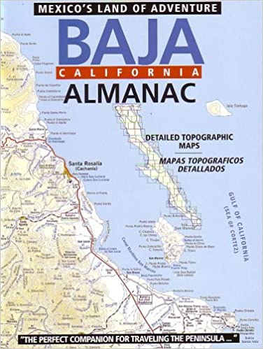 Baja California Almanac: Baja Almanac Publishers ... on rio grande map, states of mexico, arizona map, gulf of california map, balsas river map, central america map, sierra madre map, cabo san lucas map, san jose del cabo map, united states map, colorado river map, south america map, quintana roo, ciudad juarez map, alabama map, puerto nuevo map, sonoran map, cabo san lucas, acapulco map, mexico map, cabo corridor map, baja california sur, north america map, usa map, baja california peninsula, la paz,