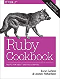 Ruby Cookbook: Recipes for Object-Oriented Scripting