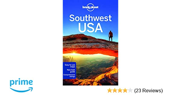 Lonely Planet Southwest Usa Travel Guide Lonely Planet Amy C
