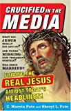 Crucified in the Media, C. Marvin Pate and Sheryl L. Pate, 0801065488