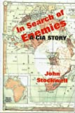 In Search of Enemies : A CIA Story, Stockwell, John, 0735100128