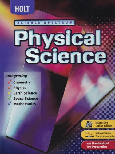 Holt Science Spectrum: Physical Science, Integrating Chemistry, Physics, Earth Science, Space Science, Mathematics