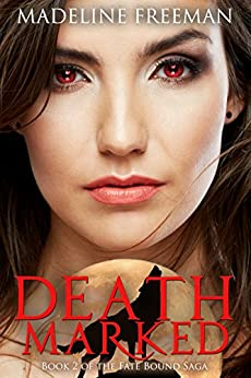 Death Marked (Fate Bound Saga Book 2) by [Freeman, Madeline]