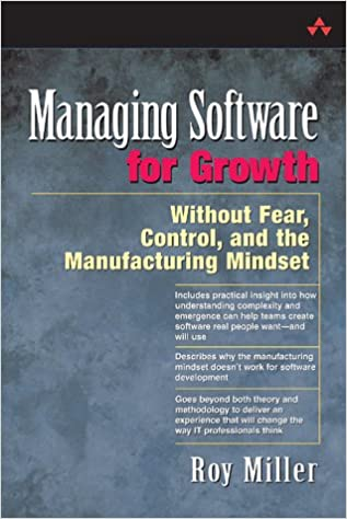 Ilmainen eBook lataa mitään jäsenyyttä Managing Software for Growth: Without Fear, Control, and the Manufacturing Mindset 0321117433 PDF