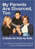 My Parents Are Divorced, Too, Melanie Ford and Annie Ford, 1557984506