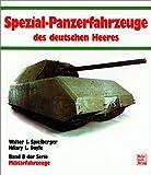 img - for Spezial-Panzer-Fahrzeuge des deutschen Heeres (Militarfahrzeuge) (German Edition) book / textbook / text book