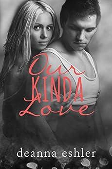 Our Kinda Love (What Kinda Love Book 2) by [Eshler, Deanna]
