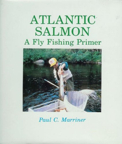 Atlantic Salmon: A Fly Fishing Primer