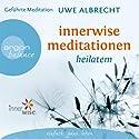 Innerwise Meditationen: Heilatem Hörbuch von Uwe Albrecht Gesprochen von: Uwe Albrecht