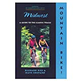 Mountain Bike! The Midwest, Dave Shephard and Richard Ries, 089732255X