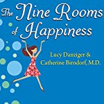 The Nine Rooms of Happiness | Lucy Danziger,Catherine Birndorf