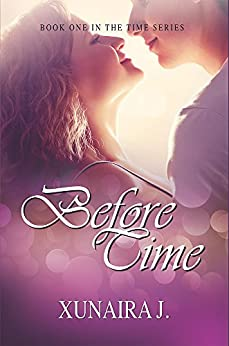 Before Time (The Time Trilogy Book 1) by [J., Xunaira]