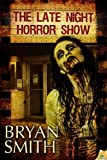The Late Night Horror Show, Bryan Smith, 1619212307