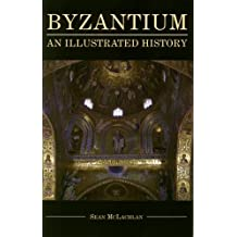 Byzantium: An Illustrated History