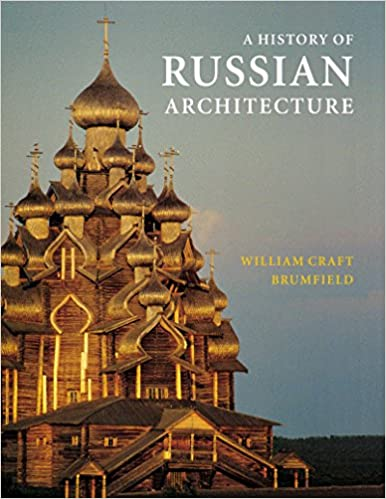 A History Of Russian Architecture William Craft Brumfield 9780295983936 Amazon Books
