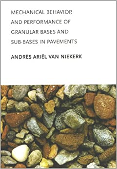 Book Mechanical Behavior and Performance of Granular Bases and Sub-Bases in Pavements