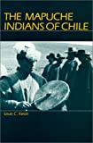 img - for The Mapuche Indians of Chile book / textbook / text book