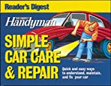 Family Handyman Simple Car Care and Repair, Reader's Digest Editors, 0762105135