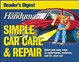 Family Handyman Simple Car Care and Repair