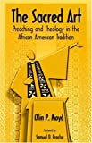The Sacred Art: Preaching & Theology in the African American Tradition