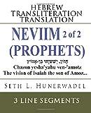 Neviim (Prophets) 2 of 2: Hebrew Transliteration Translation: Isaiah Jeremiah Ezekiel Hosea Joel Amos Obadiah Jonah Micah...