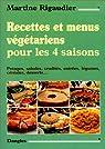 Recettes et menus végétariens pour les 4 saisons par Rigaudier
