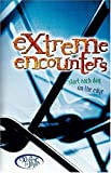 Extreme Encounters, Thomas Nelson, 0785256571