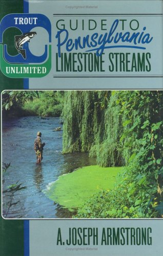 - Trout Unlimited Guide to Pennsylvania Limestone Streams