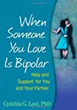 img - for When Someone You Love is Bipolar: Help and Support for You and Your Partner by Cynthia G. Last (2009-05-27) book / textbook / text book