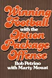 Winning Football with the Option Package Offense, Bob Petrino and Marty Mouat, 0139609318