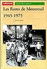 Les Roms de Montreuil-sous-Bois, 1945-1975 par Jaulin
