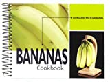 Bananas Cookbook: 101 Recipes with Bananas