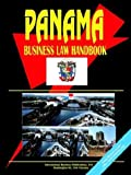 Panama Business Law Handbook, U. S. A. Global Investment Center Staff, 0739765744
