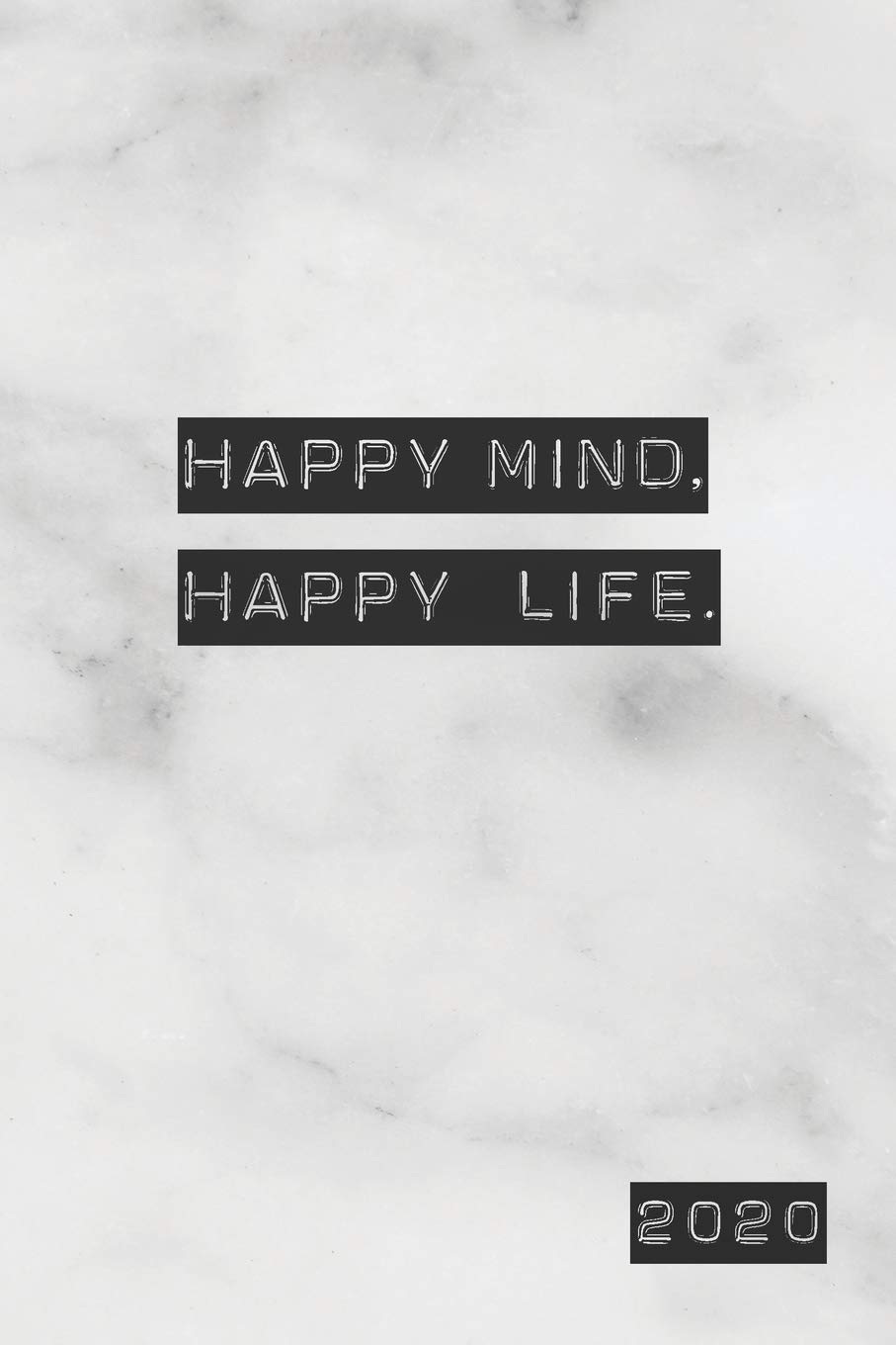 Happy Mind Happy Life 2020 Weekly Monthly View Motivational Quote On Marble 6x9 In 2020 Calendar Organizer With Bonus Dotted Grid Pages Inspirational Quotes To Do Lists