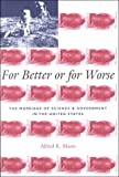 For Better or for Worse : The Marriage of Science and Government in the United States, Mann, Alfred K., 023111706X