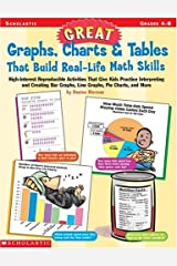 Great Graphs, Charts & Tables That Build Real-Life Math Skills: High-Interest Reproducible Activities  (Grades 4-8) Paperback