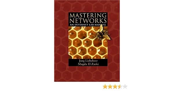 mastering networks an internet lab manual jorg liebeherr magda el rh amazon com My Labs Mastering Pearson Audio Mastering Lab
